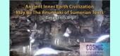 Pradávná civilizace z nitra Země a Anunnaki ze sumerských textů