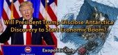 Odhalí prezident Trump objev na Antarktidě, aby nastartoval ekonomický rozmach?