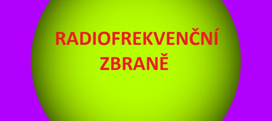 OTEVŘENÝ DOPIS PREZIDENTOVI ČESKÉ REPUBLIKY, ČESKÉ VLÁDĚ, PARLAMENTU A SENÁTU – radiofrekvenční zbraně